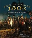 Rise Of Eagles 1805 : Napoleonic Battle Scenarios For Shako II