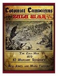 Colonial Campaigns: Zulu War 1879